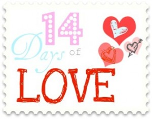 14 Days of Love Round Up via Cherishedbliss.com #Valentines