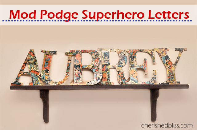 Mod Podge Superhero Letters using old comic books via cherishedbliss.com