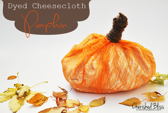 Dyed Cheesecloth Pumpkin // Cherished Bliss #pumpkin #tutorial