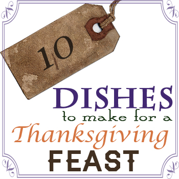 10 Thanksgiving Dishes // via Cherishedbliss.com