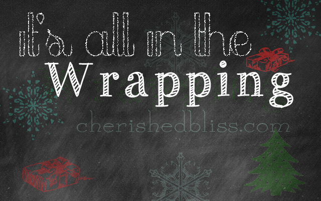 It's all in the wrapping - a series on fun ways to wrap presents via cherishedbliss.com