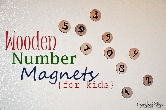 Wooden Number Magnets for kids via cherishedbliss.com