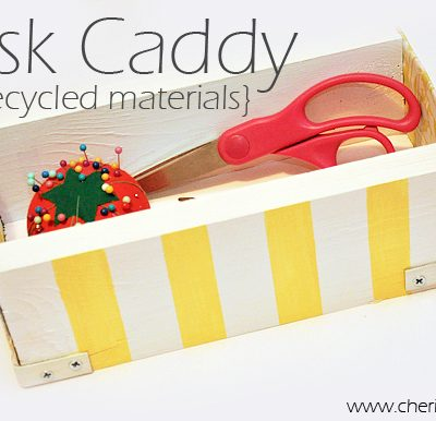 Desk Caddy {recycled materials}