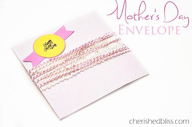 Giving Gift Cards - Mother's Day Envelope via cherishedbliss.com