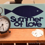 Summer of Love Sign – Sew Woodsy