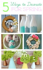 5 Ways to Decorate for Spring