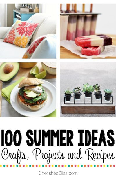100 Summer Ideas | Projects, Crafts, & Recipes