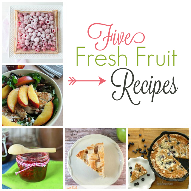 five fresh fruit recipes