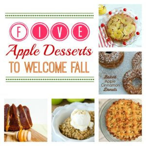 5 Apple Desserts to Welcome Fall!