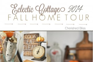 Cherished Bliss | 2014 Eclectic Cottage Fall Home Tour