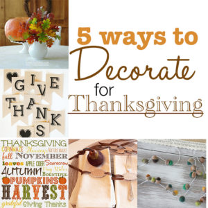 5 ways to decorate for thanksgiving