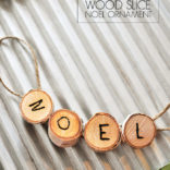 Wood Slice Noel Ornament Tutorial
