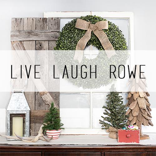 Live Laugh Rowe