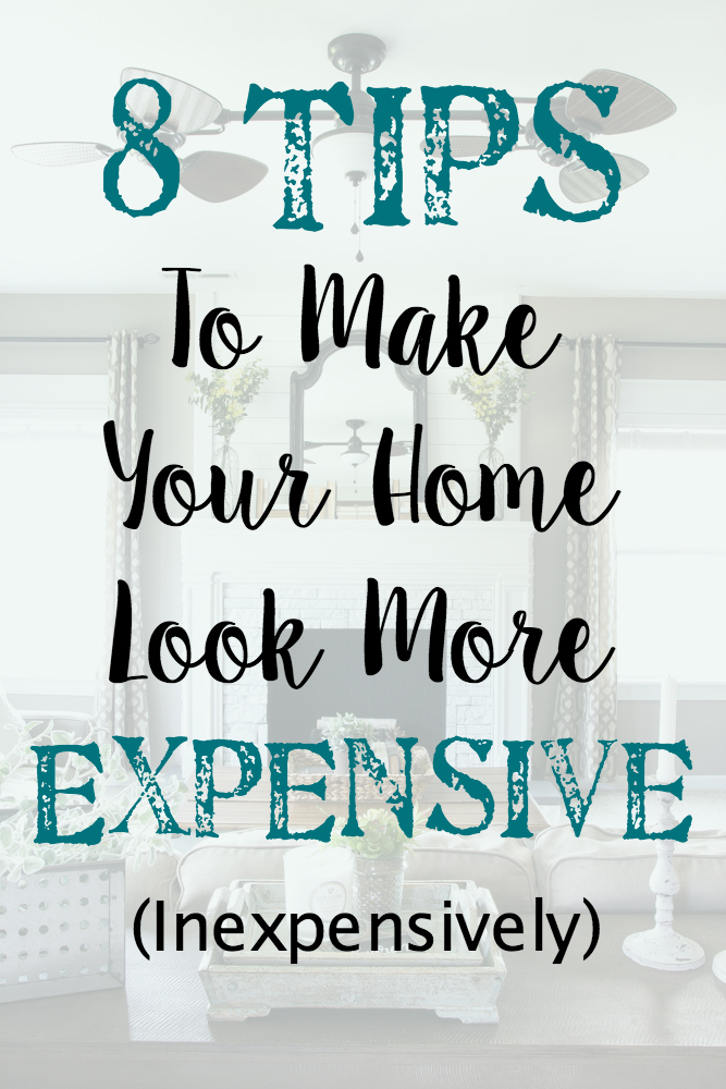 8 Tips to Make Your Home Look More Expensive