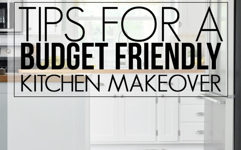 Tips for a Budget Friendly Kitchen Makeover