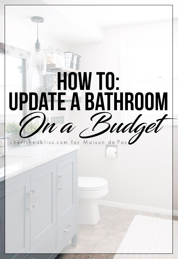 How To Update A Bathroom On A Budget Cherished Bliss