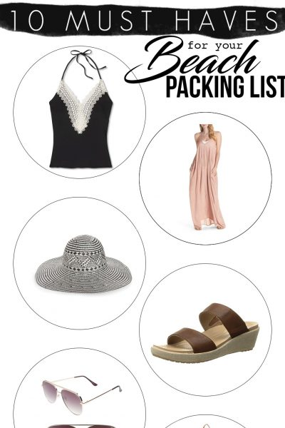 Are you planning a Beach vacation?? I have gathered up 10 Must Haves for your Beach Packing List.