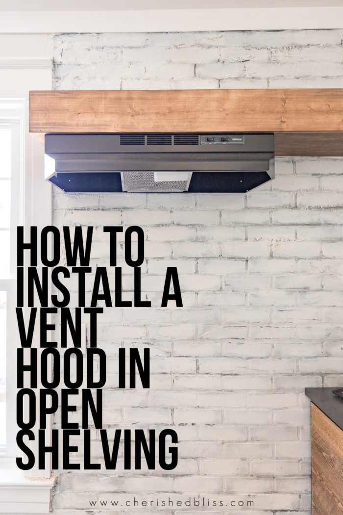 Want To Add A Vent Hood Without Adding Cabinet With This Easy Tutorial You Can Install Directly Into Open Shelving