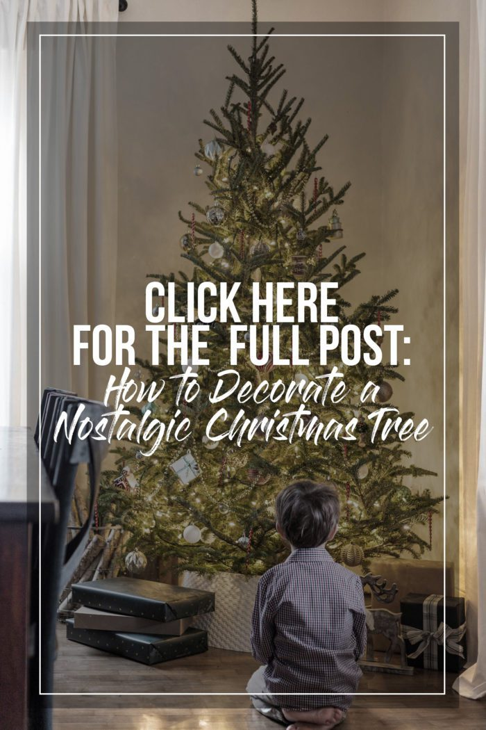 Tips for decorating a nostalgic Christmas Tree