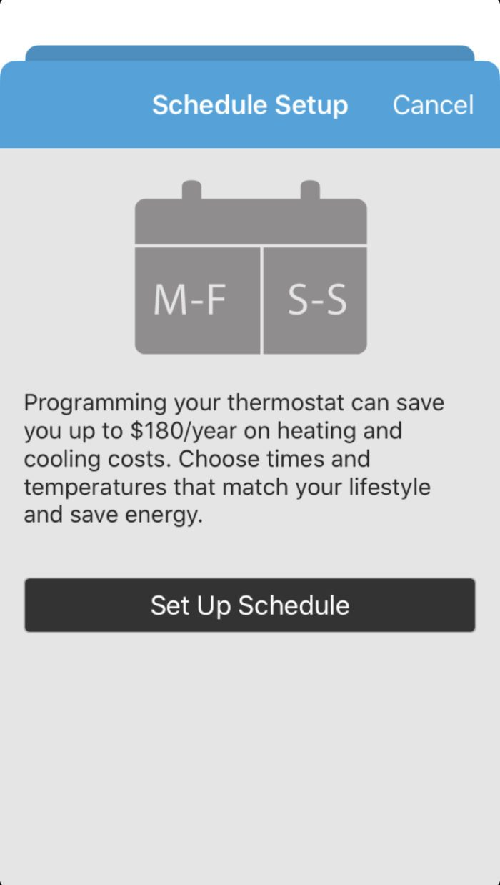 Set up a schedule on your Smart Thermostat to save on your energy bills.