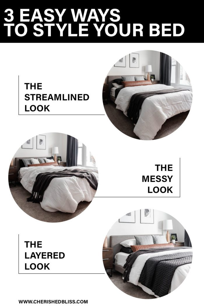 3 Easy Ways to Style Your Bed: The Streamlined look, The Messy Look, The Layered Look