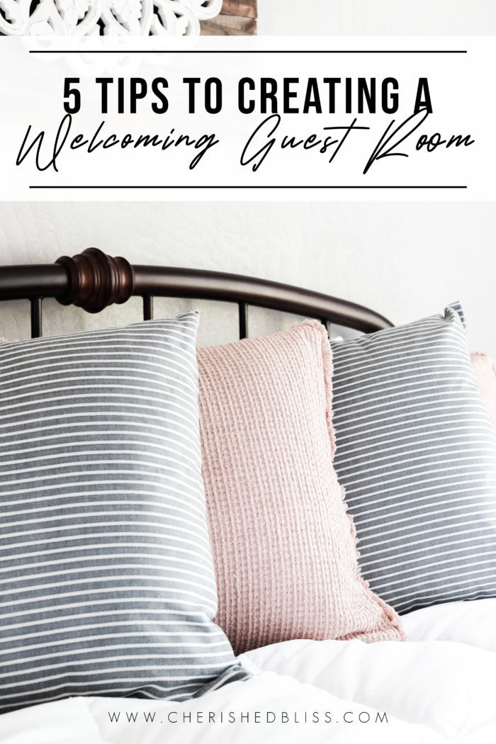 5 Tips to creating a welcoming guest room